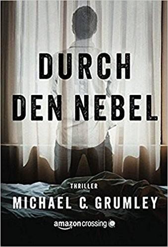 Michael Grumley: Durch den Nebel