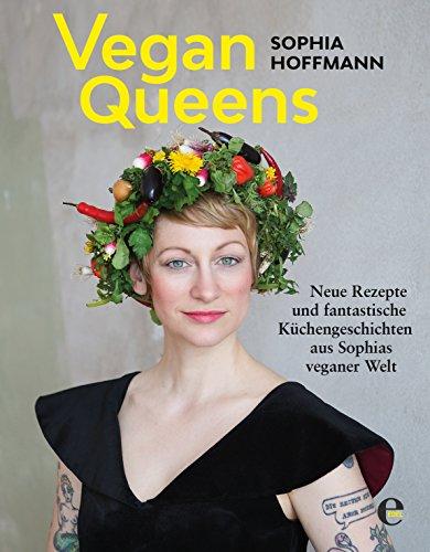 Sophia Hoffmann: Vegan Queens