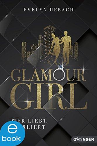 : Glamour Girl: Wer liebt, verliert