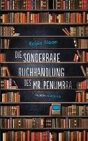 : Die sonderbare Buchhandlung des Mr. Penumbra