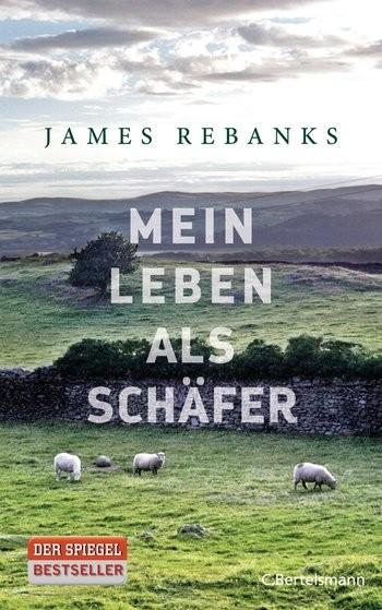 James Rebanks: Mein Leben als Schäfer