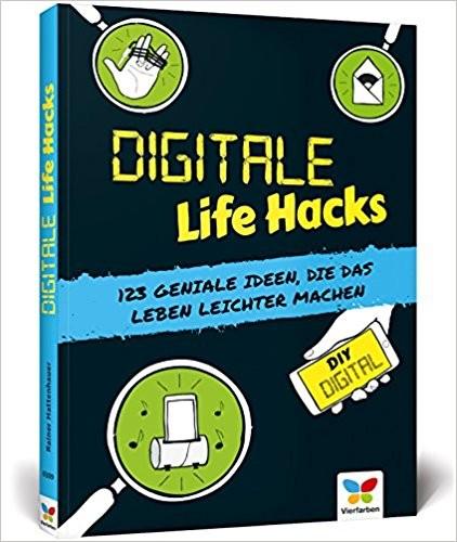 Rainer Hattenhauer: Digitale Life Hacks