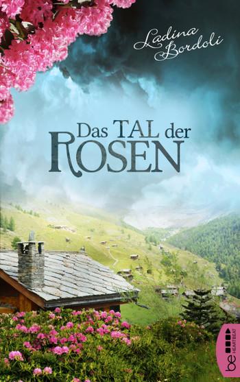 : Das Tal der Rosen