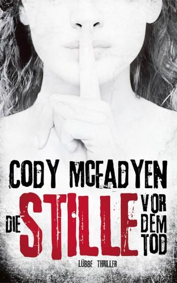 Cody McFadyen: Die Stille vor dem Tod