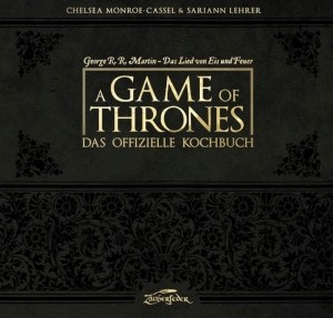: A Game of Thrones - Das offizielle Kochbuch