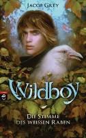 : Wildboy - Die Stimme des weißen Raben