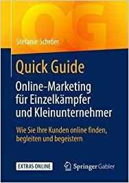 Stefanie Schröer: Quick Guide. Online-Marketing für Einzelkämpfer und Kleinunternehmer