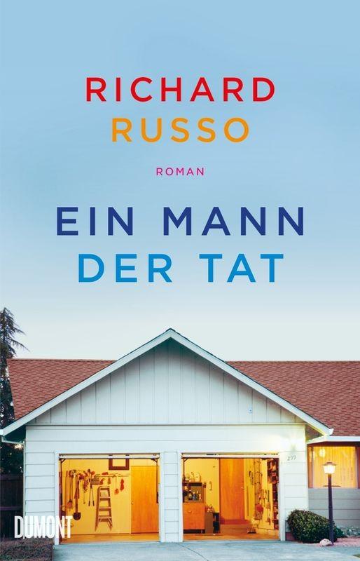 Richard Russo: Ein Mann der Tat