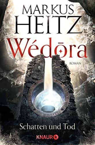 Markus Heitz: Wédora. Schatten und Tod