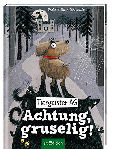 : Tiergeister AG - Achtung, gruselig!