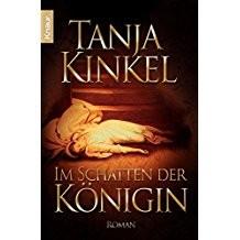 Tanja Kinkel: Im Schatten der Königin