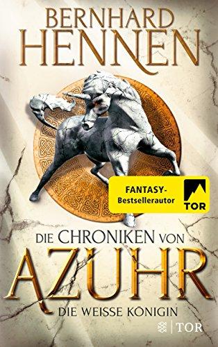 : Die Chroniken von Azuhr. Die weiße Königin