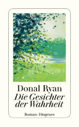Donal Ryan: Die Gesichter der Wahrheit