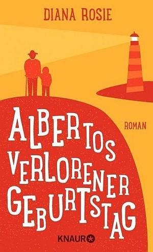 : Albertos verlorener Geburtstag
