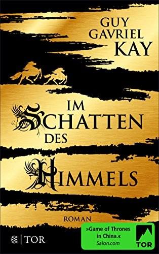 Guy Gavriel Kay: Im Schatten des Himmels