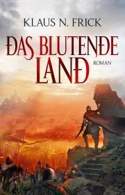 Klaus N. Frick: Das blutende Land