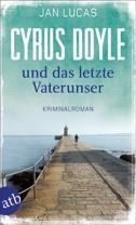 Jan Lucas: Cyrus Doyle und das letzte Vaterunser