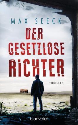 Max Seeck: Der gesetzlose Richter