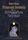 : Prinzessin Insomnia & der alptraumfarbene Nachtmahr