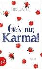 Gib's mir, Karma!