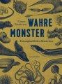 Caspar Henderson: Wahre Monster