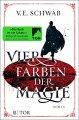 V. E. Schwab: Vier Farben der Magie