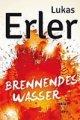Lukas Erler: Brennendes Wasser