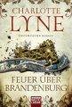 Charlotte Lyne: Feuer über Brandenburg