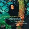 Julia Butterfly Hill: Die Botschaft der Baumfrau