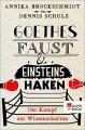 Annika Brockschmidt, Dennis Schulz: Goethes Faust und Einsteins Haken