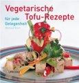 Waltraud Ricart: Vegetarische Tofu-Rezepte