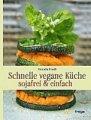Daniela Friedl: Schnelle vegane Küche