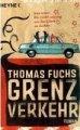 Thomas Fuchs: Grenzverkehr