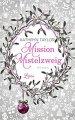 Kathryn Taylor: Mission Mistelzweig