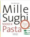 Ria Lottermoser: Mille Sughi: 1000 x Pasta