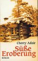 Cherry Adair: Süße Eroberung