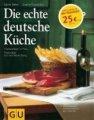 Gudrun Ruschitzka, Sabine Sälzer: Die echte deutsche Küche