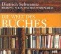 Dietrich Schwanitz: Die Welt des Buches. Alles, was man wissen muss