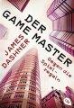 James Dashner: Der Game Master - Gegen die Spielregeln