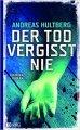 Andreas Hultberg: Der Tod vergisst nie