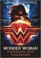 Leigh Bardugo: Wonder Woman - Kriegerin der Amazonen