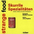 Michael Freeman, Jerry Hopkins: Strange Food: Skurrile Spezialitäten