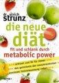 Dr. Ulrich Strunz: Die neue Diät - Fit und schlank durch Metabolic Power