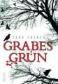 Tana French: Grabesgrün