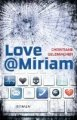 Christiane Geldmacher: Love@Miriam
