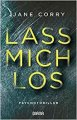 Jane Corry: Lass mich los