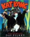 Dav Pilkey: Kat Kong