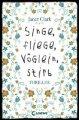 Janet Clark: Singe, fliege, Vögelein, stirb