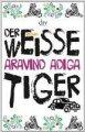 Aravind Adiga: Der weisse Tiger