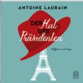 Antoine Laurain: Der Hut des Präsidenten